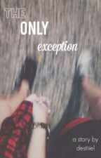 The Only Exception (A TØP Fanfic) ON HOLD by destiiel