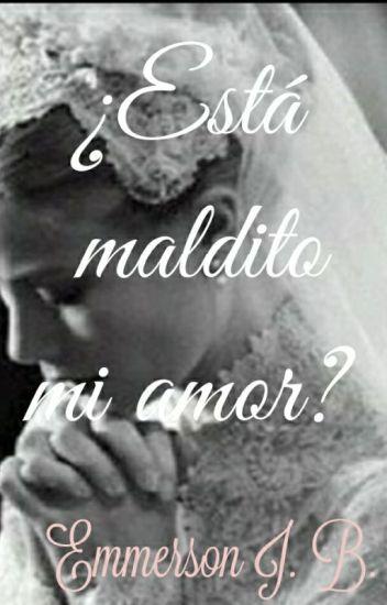 ¿Esta maldito mi amor? (Saga Amour #1)