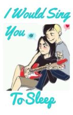 I Would Sing You To Sleep [Frerard] by NootNootMofos