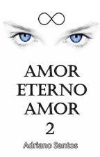 AMOR ETERNO AMOR 2 by DinhoCDC