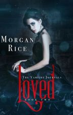 LOVED (Book #2 of the Vampire Journals) by Morgan Rice by morganrice