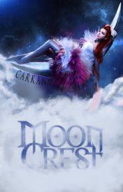 Moon Crest -*Unedited* by CarKann