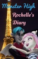 Monster High: Rochelle's Diary (ON HOLD) by lizard1600