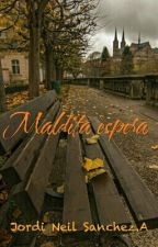 Maldita espera by JordiNeilSanchez