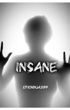 Insane by epicninja2199