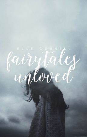 Fairytales Unloved ✓ by stereohearted
