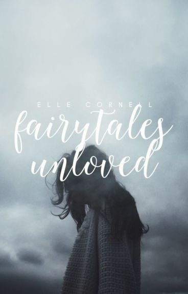 Fairytales Unloved by stereohearted