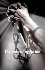 The pain of my pride by GravityLines