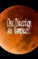 One Direction als Vampire?! by Vampirprincess