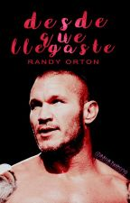 Desde que llegaste | Randy Orton. by Bella-Twins02