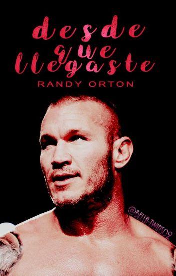 Desde que llegaste | Randy Orton.
