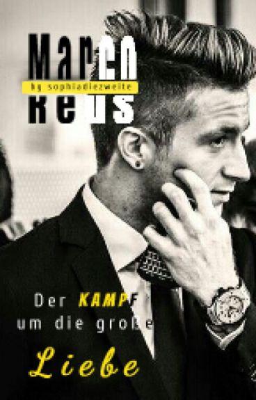 Der Kampf um die große Liebe [Marco Reus  FF] -Band 3-