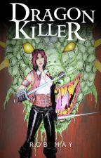 Dragon Killer by RobMay