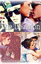 ~ THE DECISION ~ (mit FranziGomez) by xBieberxGomez