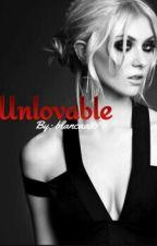 Unlovable by blancaa99