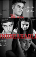 We are UNBREAKABLE by laviniachiesa1994