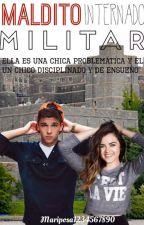 Maldito Internado Militar!(Pausada) by Evs2002