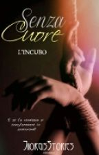Senza cuore -L'incubo- by JiiorgisStories