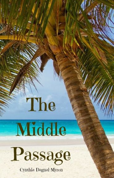 The Middle Passage by CynthiaDagnal-Myron