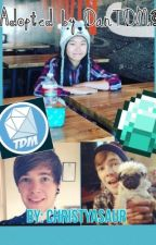 Adopted By DanTDM||Completed|| (YouTube Fanfiction ) by Fantastic_Christy
