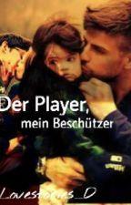 Der Player, mein Beschützer by Lovestories_D