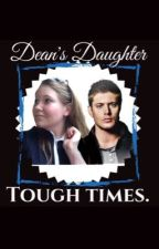 Dean's Daughter: tough times by MaggieAcklesHayes