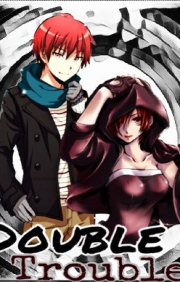Double Trouble (an Assassination Classroom FanFic)