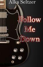 Follow Me Down by KyberKrystal