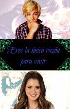 ||Eres la única razón para vivir||RAURA by NinaPyxis