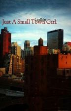 Just A Small Town Girl. by LisaEder