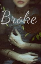 Broke by gracey12354