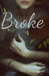 Broke by gracey12354