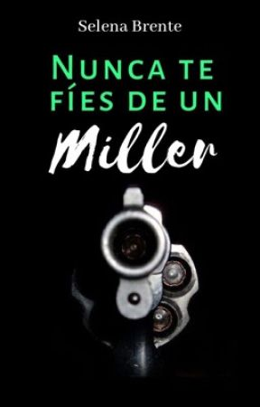 Nunca te fíes de un Miller by LadyReynolds