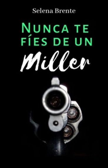 Nunca te fíes de un Miller