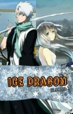 Ice Dragon (Toshiro Hitsugaya x OC) [Bleach] by Gagneel