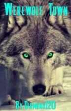 Werewolf Town by Diamond120