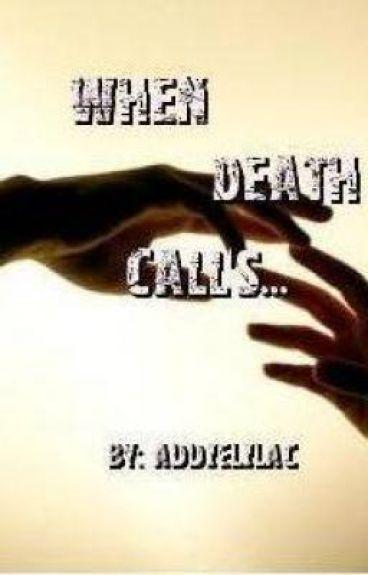 When Death Call's...
