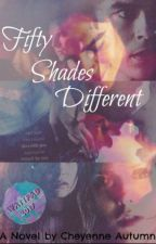 Fifty Shades Different by CheyenneAutumn1