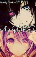 ★My Queen ★(Ciel Phantomhive x Reader)[NOT EDITED & OLD] by MichaelisTrash88