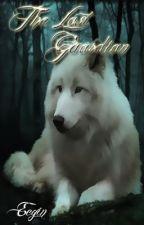 The Last Guardian (BoyxBoy) by Eegin13