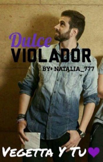 Dulce Violador-Vegetta y Tu