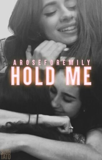 Hold Me (Camren)