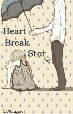 Heart Break Story ♥ (Sean O'Donnell y Tu) by Heart-and-Heaven