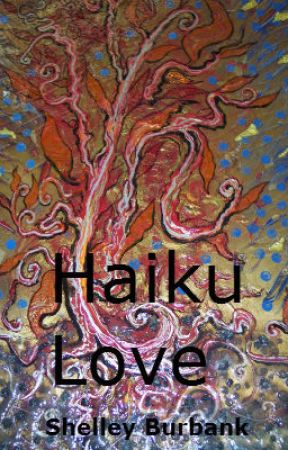 Haiku Love by ShelleyBurbank