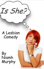 Is She? - Lesbian Story SAMPLE CHAPTER by AuthorNiamh