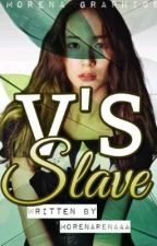 V's Slave [BTS Fanfic] (COMPLETED) by GirlOnJail