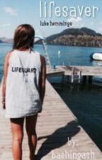 lifesaver || luke hemmings by bashingash