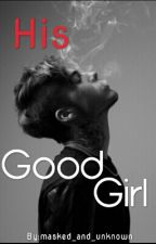 His good girl by MaskedAndUnknown