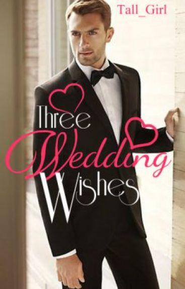 Three Wedding Wishes