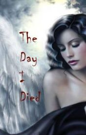 The Day I Died by artzygurly